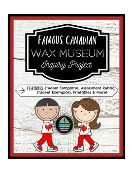 Famous Canadian - Wax Museum Inquiry Project