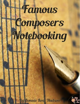 Famous Composers Notebooking