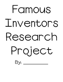 Famous Inventor Research Project