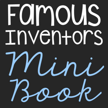 Famous Inventors Mini Book with Short Biographies, Craft, Science, STEM