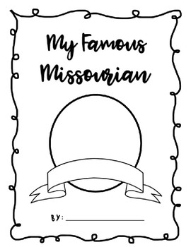 Famous Missourian Research Project - Informational Writing
