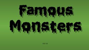 Famous Monsters PPT