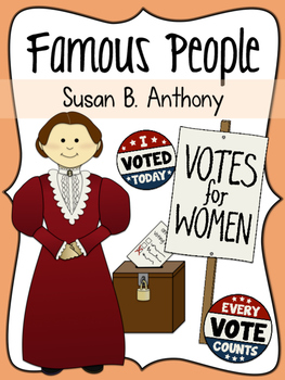 Famous People: Susan B. Anthony