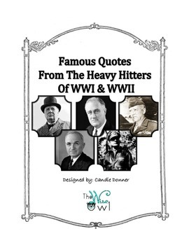 Famous Quotes From Ther Heavy Hitters of WWI & WWII