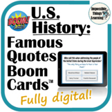 Famous Quotes from U.S. History Boom Cards™ Digital Task C