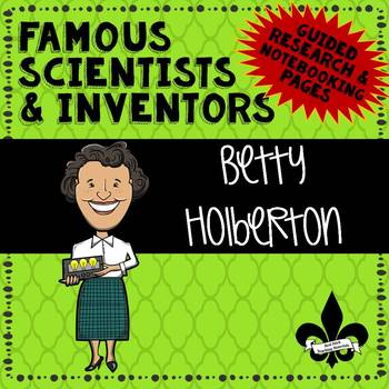 Famous Scientis and Inventors Guided Research: Betty Holberton