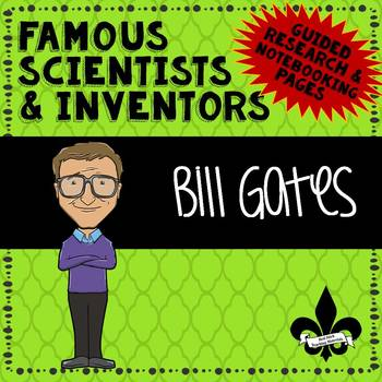 Famous Scientis and Inventors Guided Research: Bill Gates