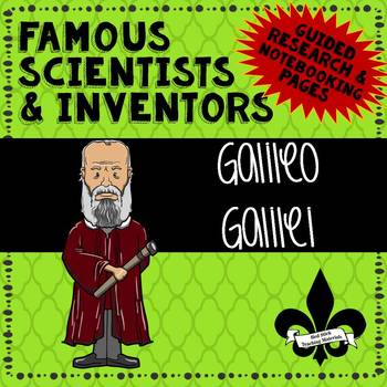 Famous Scientis and Inventors Guided Research: Galileo Galilei