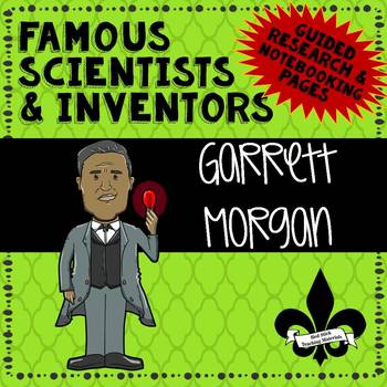 Famous Scientis and Inventors Guided Research: Garrett Morgan