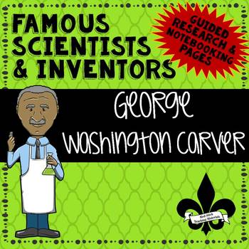 Famous Scientis and Inventors Guided Research: George Washington Carver