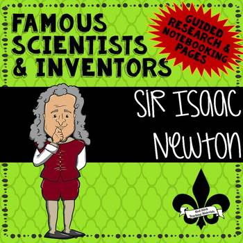 Famous Scientis and Inventors Guided Research: Isaac Newton