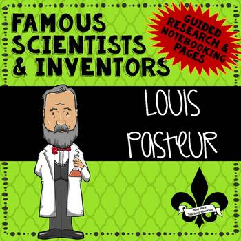 Famous Scientis and Inventors Guided Research: Louis Pasteur