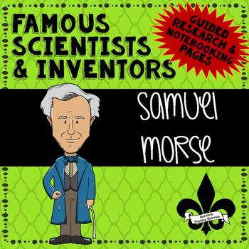 Famous Scientis and Inventors Guided Research: Samuel Morse