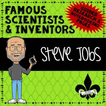 Famous Scientis and Inventors Guided Research: Steve Jobs