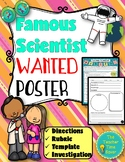 Famous Scientist Wanted Poster Project- Scientific Investigation Unit