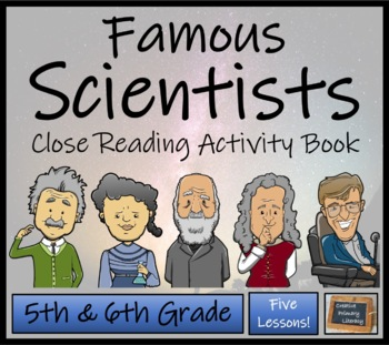 Famous Scientists - 5th & 6th Grade Close Reading Activity Book