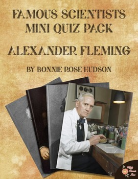 Famous Scientists Mini Quiz Pack: Alexander Fleming