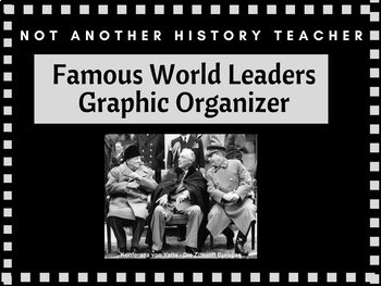 Famous World Leaders Graphic Organizer