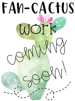 Fan-Cactus Work Coming Soon!