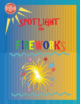 Learn About Fireworks! Sub or reg. lesson. No prep thematic unit. Packs a punch!