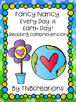 Fancy Nancy: Every Day is Earth Day Reading Comprehension