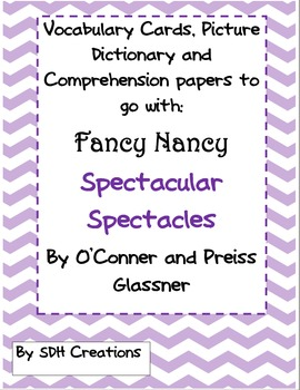 Fancy Nancy Spectacular Spectacles:Vocab, Comprehension, Dictionary&Synonyms