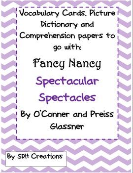 Fancy Nancy Spectacular Spectacles:Vocab, Comprehension, D