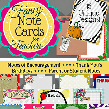 Fancy Note Cards for Teachers (Thank You's, Birthdays, Notes of Encouragement)