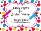 Fancy Papers for Student Writing