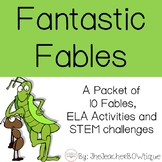 Fantastic Fables: A Packet of  10 Fables,  ELA Activities and STEM challenges