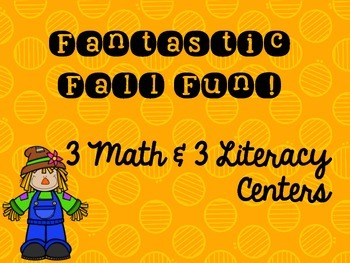 Fantastic Fall Fun! Math & Literacy Centers