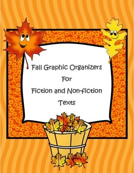 Fall Fiction and Non-fiction Graphic Organizers and Literacy Components