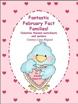 Fantastic February Fact Families! Valentine themed worksheets and centers
