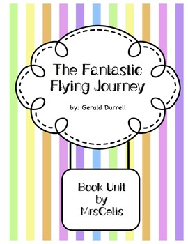 Fantastic Flying Journey Common Core Unit by Gerald Durrell
