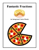 Fantastic Fractions Integrated Unit, Activities and Handouts
