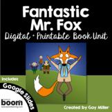 Fantastic Mr. Fox Novel Study: Digital + Printable Book Unit [Roald Dahl]