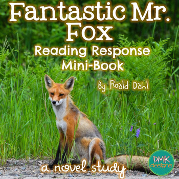 Fantastic Mr. Fox Novel Study-Reader's Response Mini Book