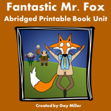 Fantastic Mr. Fox Abridged Novel Study: vocabulary, comprehension, writing
