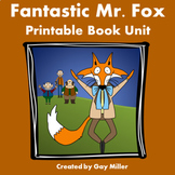 Fantastic Mr. Fox Novel Study: vocabulary, comprehension, writing, skills