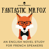 Fantastic Mr. Fox, an English Novel Study for French Speakers