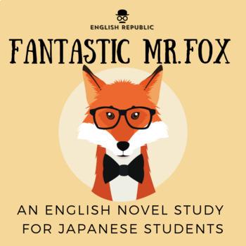 Fantastic Mr. Fox, an English Novel Study for Japanese Students