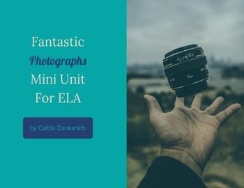 Fantastic Photographs Mini ELA Unit
