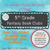 5th Grade Fantasy Book Clubs Google Slides Distance Learning
