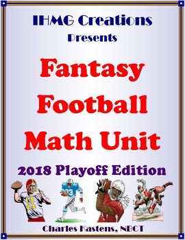 Fantasy Football Math Unit-2018 Playoff Edition-Common Core