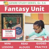 Fantasy Genre Study Unit BUNDLE: 20 Lessons, 19 Read Alouds, 10 Activities