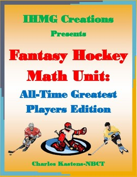 Fantasy Hockey Math Unit: All-Time Greatest Players Edition (Common Core)