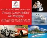 Fantasy Luxury Holiday Gift Shopping for Figurative Langua