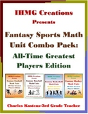 Fantasy Sports Math Unit Combo Pack: All-Time Greatest Players Edition