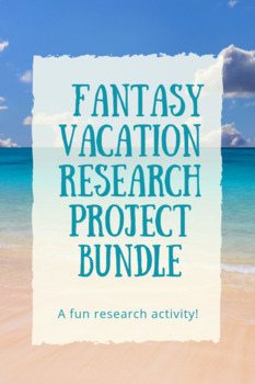 Fantasy Vacation Research Project Unit