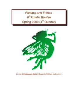 Fantasy and Fairies - 6th grade theatre & Midsummer Night's Dream